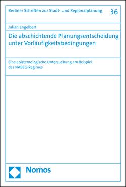 Die abschichtende Planungsentscheidung unter Vorläufigkeitsbedingungen von Engelbert,  Julian