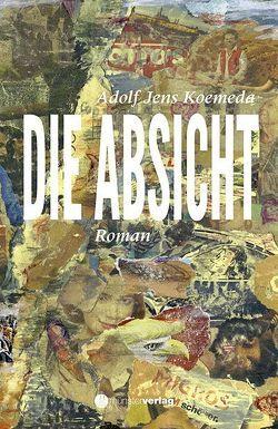 Die Absicht von Koemeda,  Adolf Jens