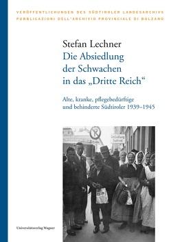 """Die Absiedlung der Schwachen in das """"Dritte Reich"""" von Lechner,  Stefan"""