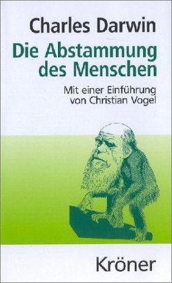 Die Abstammung des Menschen von Darwin,  Charles, Schmidt,  Heinrich, Vogel,  Christian