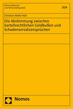Die Abstimmung zwischen kartellrechtlichen Geldbußen und Schadensersatzansprüchen von Hütt,  Christian Malte