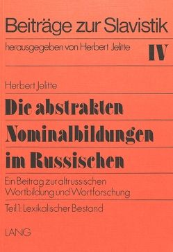 Die abstrakten Nominalbildungen im Russischen von Jelitte,  Christel