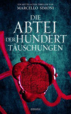 Die Abtei der hundert Täuschungen von Neeb,  Barbara, Schmidt,  Katharina, Simoni,  Marcello