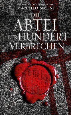 Die Abtei der hundert Verbrechen von Neeb,  Barbara, Schmidt,  Katharina, Simoni,  Marcello