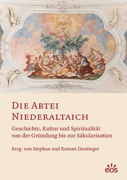 Die Abtei Niederaltaich von Deutinger,  Roman, Deutinger,  Stephan