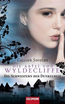 Die Abtei von Wyldcliffe von Gerold,  Susanne, Shields,  Gillian
