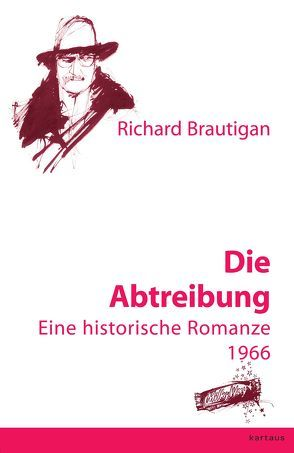 Die Abtreibung von Brautigan,  Richard, Ohnemus,  Günter & Ilse