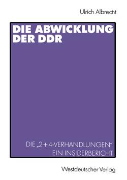 Die Abwicklung der DDR von Albrecht,  Ulrich