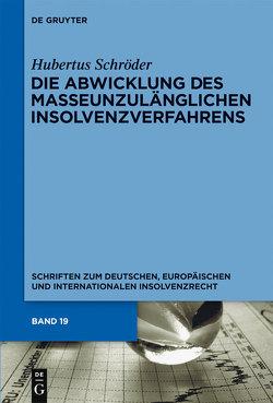 Die Abwicklung des masseunzulänglichen Insolvenzverfahrens von Schröder,  Hubertus