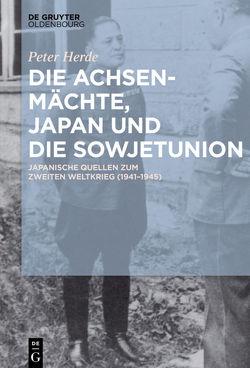 Die Achsenmächte, Japan und die Sowjetunion von Herde,  Peter