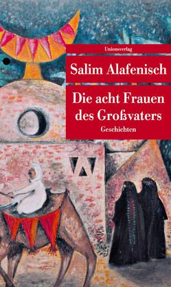 Die acht Frauen des Großvaters von Salim Alafenisch