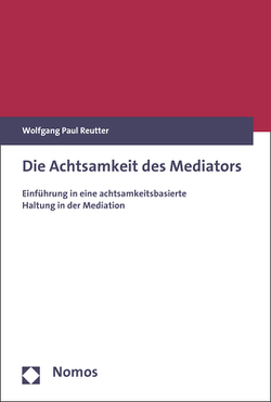 Die Achtsamkeit des Mediators von Reutter,  Wolfgang Paul