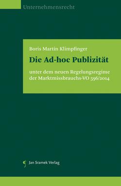 Die Ad-hoc Publizität unter dem neuen Regelungsregime der Marktmissbrauchs-VO 596/2014 von Klimpfinger,  Boris Martin