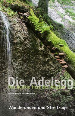 Die Adelegg. Das dunkle Herz des Allgäus von Holzberger,  Rudi, Thierer,  Manfred