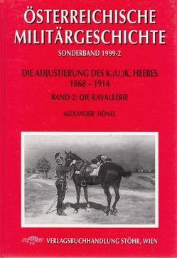 Die Adjustierung des k.u.k. Heeres 1868-1914. Kavallerie von Hönel,  Alexander