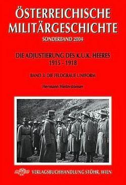 Die Adjustierung des k. (u). k. Heeres. Feldgrau von Hinterstoisser,  Hermann
