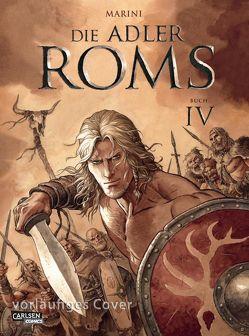 Die Adler Roms Hardcover 4: Die Adler Roms 4 von Le Comte,  Marcel, Marini,  Enrico