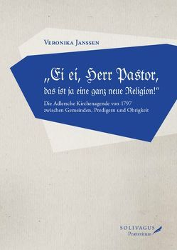 """""""Ei ei, Herr Pastor, das ist ja eine ganz neue Religion!"""" von Janssen,  Veronika"""