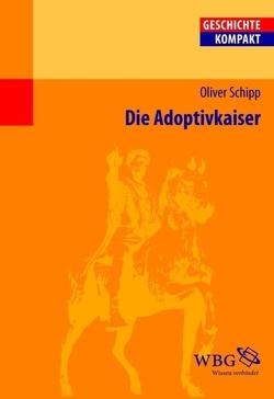 Die Adoptivkaiser von Brodersen,  Kai, Schipp,  Oliver