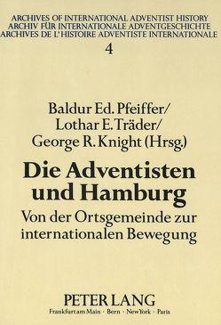 Die Adventisten und Hamburg von Knight,  George R., Pfeiffer,  Baldur, Träder,  Lothar E.