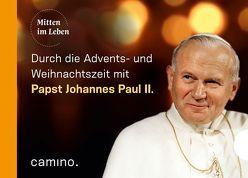 Die Advents- und Weihnachtszeit mit Papst Johannes Paul II. von Johannes Paul II., von Kempis,  Stefan