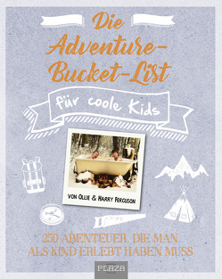 Die Adventure-Bucket-List für coole Kids von Ferguson,  Harry, Ferguson,  Ollie