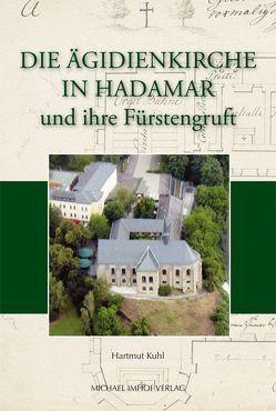 Die Ägidienkirche in Hadamar und ihre Fürstengruft von Kuhl,  Hartmut