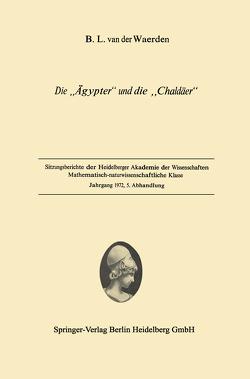"""Die """"Ägypter"""" und die """"Chaldäer"""" von Waerden,  Bartel Leendert van der"""