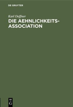 Die Aehnlichkeits-Association von Deffner,  Karl