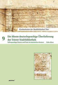 Die älteste deutsprachige Überlieferung der Trierer Stadtbibliothek von Klaes,  Falko