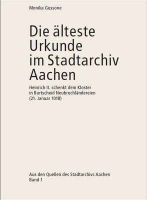 Die älteste Urkunde im Stadtarchiv Aachen von Gussone,  Monika