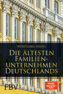 Die ältesten Familienunternehmen Deutschlands von Seidel,  Wolfgang