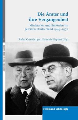 Die Ämter und ihre Vergangenheit von Creuzberger,  Stefan, Geppert,  Dominik