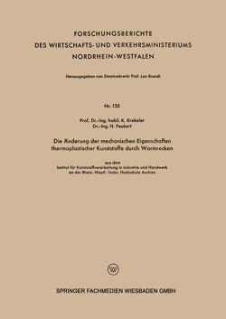 Die Änderung der mechanischen Eigenschaften thermoplastischer Kunststoffe durch Warmrecken von Krekeler,  Karl