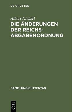 Die Änderungen der Reichsabgabenordnung von Nieberl,  Albert