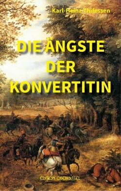 Die Ängste der Konvertitin von Thifessen,  Karl-Heinz