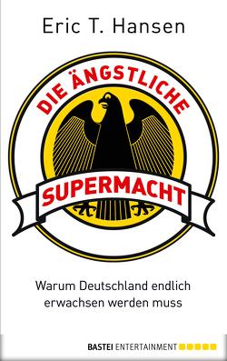 Die ängstliche Supermacht von Hansen,  Eric T.