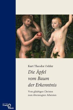 Die Äpfel vom Baum der Erkenntnis von Oehler,  Kurt Theodor