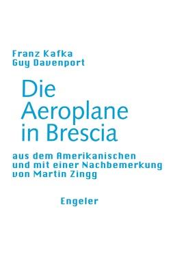 Die Aeroplane in Brescia von Davenport,  Guy, Kafka,  Franz, Zingg,  Martin
