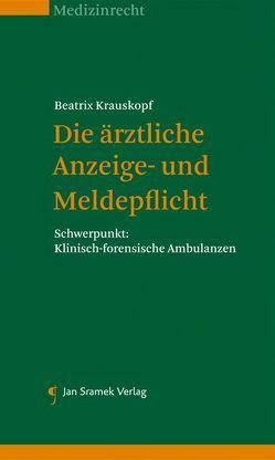 Die ärztliche Anzeige- und Meldepflicht von Krauskopf,  Beatrix