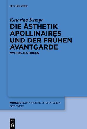Die Ästhetik Apollinaires und der frühen Avantgarde von Rempe,  Katarina