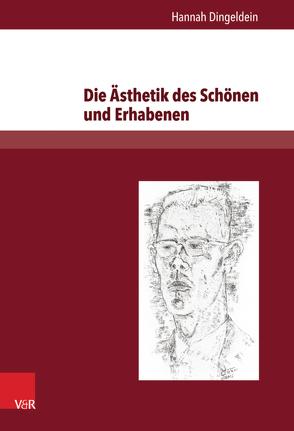 Die Ästhetik des Schönen und Erhabenen von Dingeldein,  Hannah, Fries,  Ulrich, Hanuschek,  Sven, Helbig,  Holger, van Laak,  Lothar