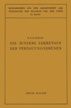 Die Äussere Sekretion der Verdauungsdrüsen von Babkin,  B. P., Gildmeister,  M., Goldschmidt,  R., Neuberg,  C., Parnas,  J., Ruhland,  W.