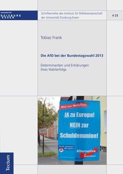 Die AfD bei der Bundestagswahl 2013 von Frank,  Tobias