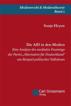 Die AfD in den Medien von Heyen,  Sonja