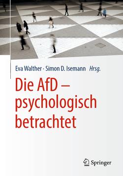Die AfD – psychologisch betrachtet von Isemann,  Simon D., Leggewie,  Claus, Walther,  Eva