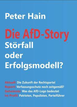 Die AfD-Story: Störfall oder Erfolgsmodell? von Hain,  Peter