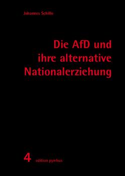 Die AfD und ihre alternative Nationalerziehung von Schillo,  Johannes