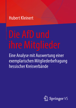 Die AfD und ihre Mitglieder von Kleinert,  Hubert