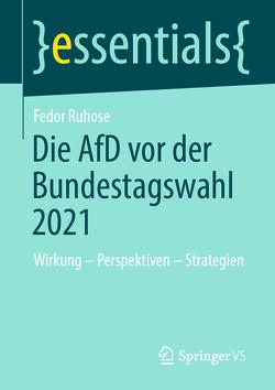 Die AfD vor der Bundestagswahl 2021 von Ruhose,  Fedor